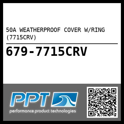 50A WEATHERPROOF COVER W/RING (7715CRV)