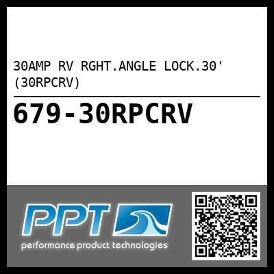 30AMP RV RGHT.ANGLE LOCK.30' (30RPCRV)