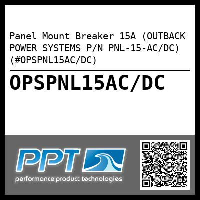 Panel Mount Breaker 15A (OUTBACK POWER SYSTEMS P/N PNL-15-AC/DC) (#OPSPNL15AC/DC)