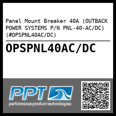 Panel Mount Breaker 40A (OUTBACK POWER SYSTEMS P/N PNL-40-AC/DC) (#OPSPNL40AC/DC)