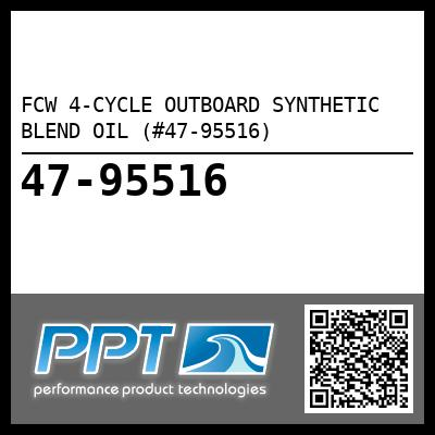 FCW 4-CYCLE OUTBOARD SYNTHETIC BLEND OIL (#47-95516) - Click Here to See Product Details