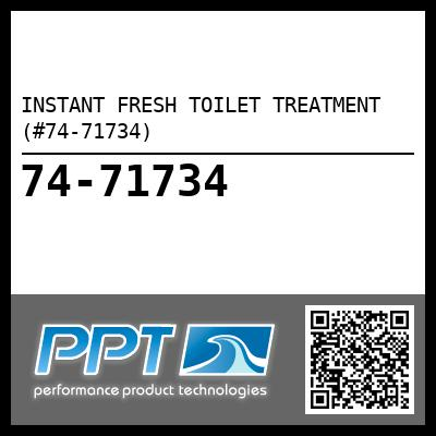 INSTANT FRESH TOILET TREATMENT (#74-71734) - Click Here to See Product Details