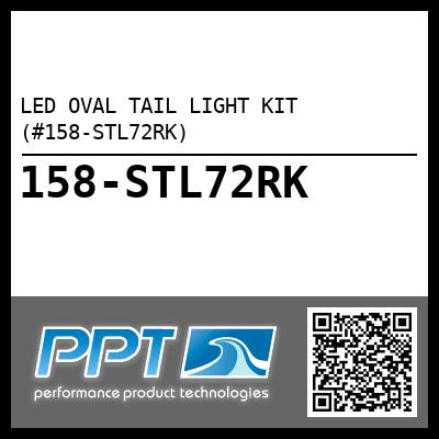LED OVAL TAIL LIGHT KIT (#158-STL72RK) - Click Here to See Product Details