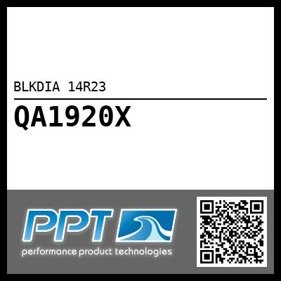 BLKDIA 14R23 - Click Here to See Product Details