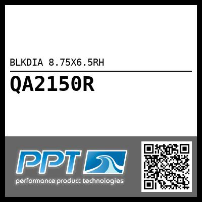 BLKDIA 8.75X6.5RH - Click Here to See Product Details