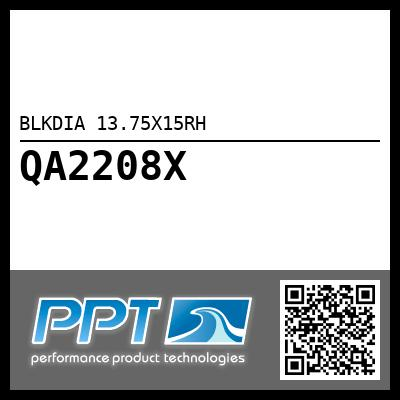 BLKDIA 13.75X15RH - Click Here to See Product Details