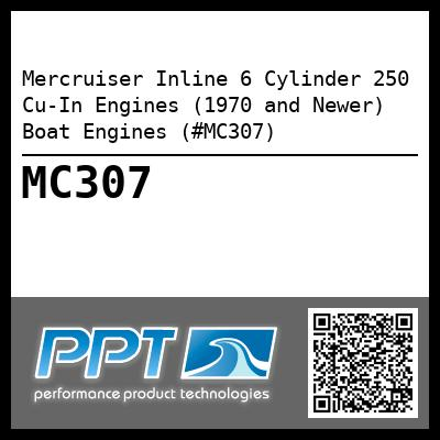Mercruiser Inline 6 Cylinder 250 Cu-In Engines (1970 and Newer) Boat Engines (#MC307)