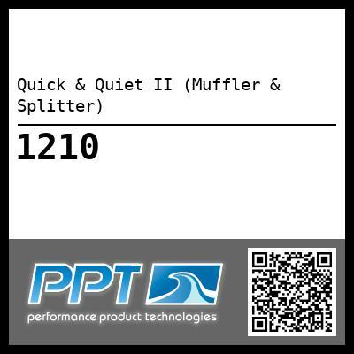 Quick & Quiet II (Muffler & Splitter) - #1210