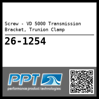 Screw - VD 5000 Transmission Bracket, Trunion Clamp - Click Here to See Product Details