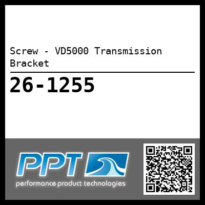 Screw - VD5000 Transmission Bracket - Click Here to See Product Details