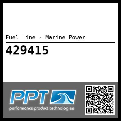 Fuel Line - Marine Power - Click Here to See Product Details