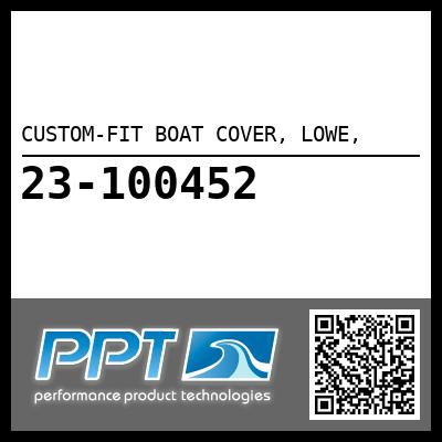CUSTOM-FIT BOAT COVER, LOWE, - Click Here to See Product Details