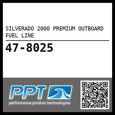 SILVERADO 2000 PREMIUM OUTBOARD FUEL LINE - Click Here to See Product Details
