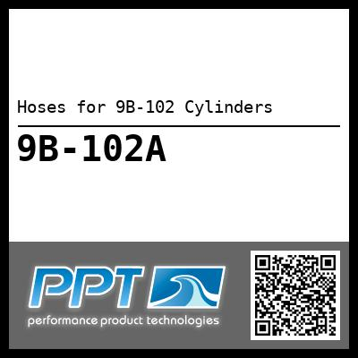 Hoses for 9B-102 Cylinders - Click Here to See Product Details