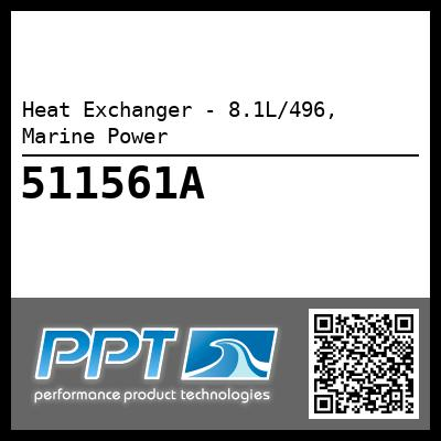 Heat Exchanger - 8.1L/496, Marine Power - Click Here to See Product Details