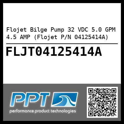 Flojet Bilge Pump 32 VDC 5.0 GPM 4.5 AMP (Flojet P/N 04125414A) - Click Here to See Product Details