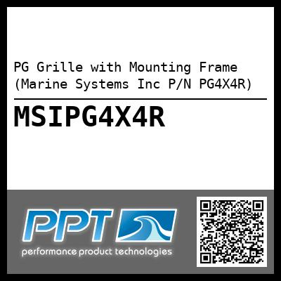 PG Grille with Mounting Frame (Marine Systems Inc P/N PG4X4R) - Click Here to See Product Details