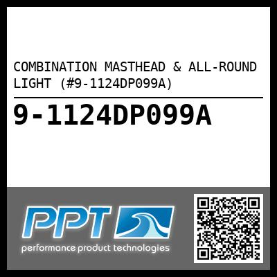 COMBINATION MASTHEAD & ALL-ROUND LIGHT (#9-1124DP099A) - Click Here to See Product Details