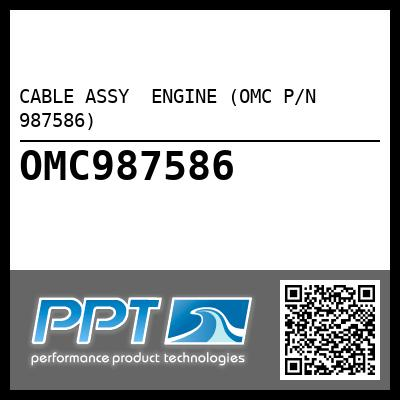 CABLE ASSY  ENGINE (OMC P/N 987586) - Click Here to See Product Details