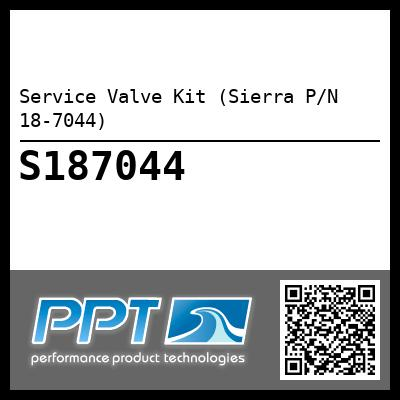 Service Valve Kit (Sierra P/N 18-7044) - Click Here to See Product Details