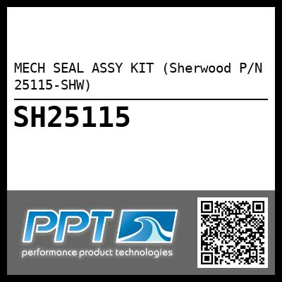MECH SEAL ASSY KIT (Sherwood P/N 25115-SHW) - Click Here to See Product Details