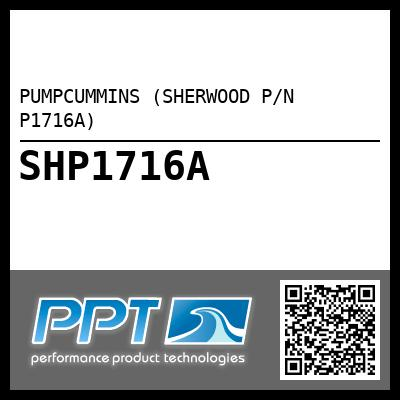 PUMPCUMMINS (SHERWOOD P/N P1716A) - Click Here to See Product Details