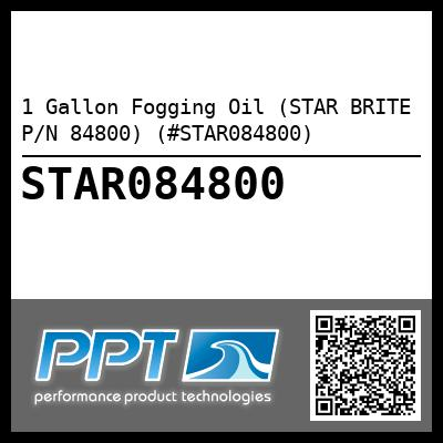 1 Gallon Fogging Oil (STAR BRITE P/N 84800) (#STAR084800)