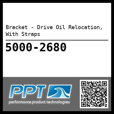 Bracket - Drive Oil Relocation, With Straps - Click Here to See Product Details
