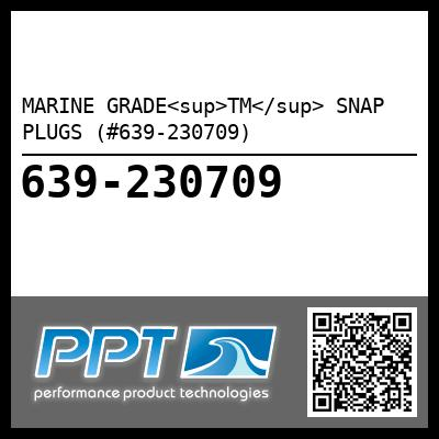 MARINE GRADE<sup>TM</sup> SNAP PLUGS (#639-230709) - Click Here to See Product Details