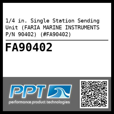 1/4 in. Single Station Sending Unit (FARIA MARINE INSTRUMENTS P/N 90402) (#FA90402) - Click Here to See Product Details