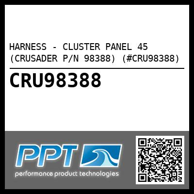 HARNESS - CLUSTER PANEL 45 (CRUSADER P/N 98388) (#CRU98388) - Click Here to See Product Details