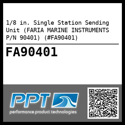 1/8 in. Single Station Sending Unit (FARIA MARINE INSTRUMENTS P/N 90401) (#FA90401) - Click Here to See Product Details