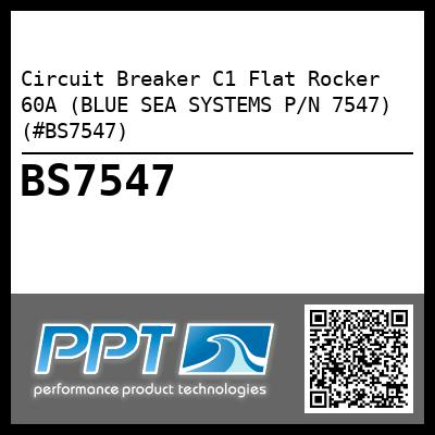 Circuit Breaker C1 Flat Rocker 60A (BLUE SEA SYSTEMS P/N 7547) (#BS7547) - Click Here to See Product Details