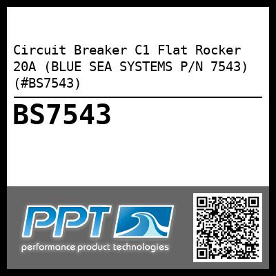 Circuit Breaker C1 Flat Rocker 20A (BLUE SEA SYSTEMS P/N 7543) (#BS7543) - Click Here to See Product Details