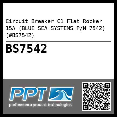 Circuit Breaker C1 Flat Rocker 15A (BLUE SEA SYSTEMS P/N 7542) (#BS7542) - Click Here to See Product Details