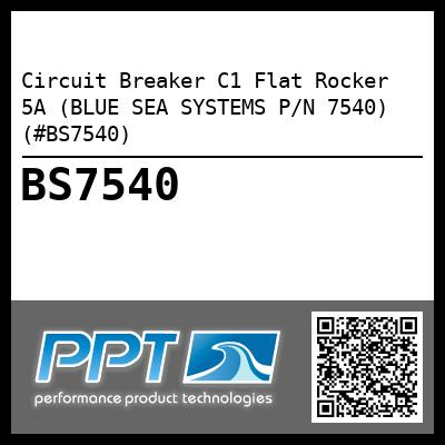Circuit Breaker C1 Flat Rocker 5A (BLUE SEA SYSTEMS P/N 7540) (#BS7540) - Click Here to See Product Details