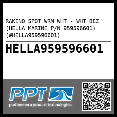 RAKINO SPOT WRM WHT - WHT BEZ (HELLA MARINE P/N 959596601) (#HELLA959596601) - Click Here to See Product Details