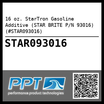 16 oz. StarTron Gasoline Additive (STAR BRITE P/N 93016) (#STAR093016) - Click Here to See Product Details