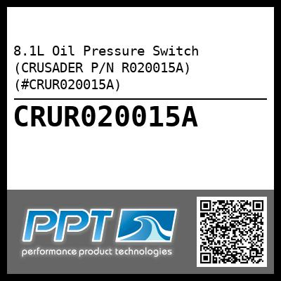 8.1L Oil Pressure Switch (CRUSADER P/N R020015A) (#CRUR020015A) - Click Here to See Product Details
