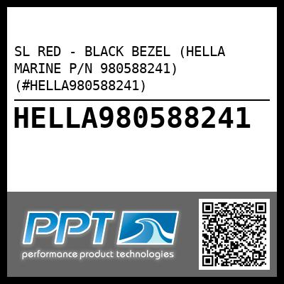 SL RED - BLACK BEZEL (HELLA MARINE P/N 980588241) (#HELLA980588241) - Click Here to See Product Details