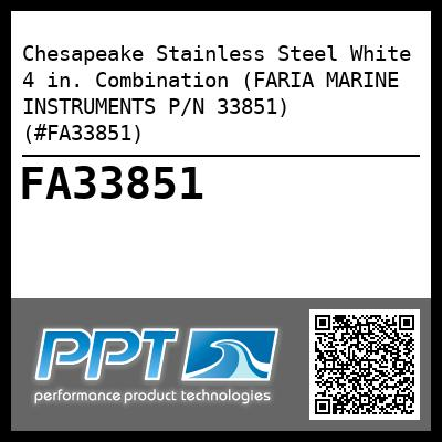 Chesapeake Stainless Steel White 4 in. Combination (FARIA MARINE INSTRUMENTS P/N 33851) (#FA33851) - Click Here to See Product Details