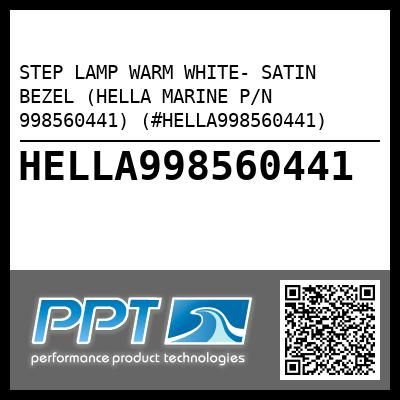STEP LAMP WARM WHITE- SATIN BEZEL (HELLA MARINE P/N 998560441) (#HELLA998560441) - Click Here to See Product Details