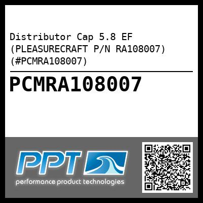 Distributor Cap 5.8 EF (PLEASURECRAFT P/N RA108007) (#PCMRA108007) - Click Here to See Product Details