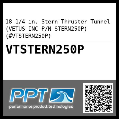 18 1/4 in. Stern Thruster Tunnel (VETUS INC P/N STERN250P) (#VTSTERN250P) - Click Here to See Product Details