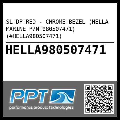 SL DP RED - CHROME BEZEL (HELLA MARINE P/N 980507471) (#HELLA980507471) - Click Here to See Product Details
