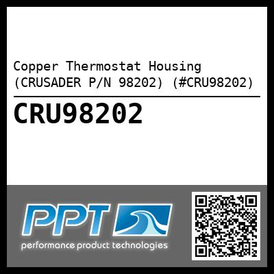 Copper Thermostat Housing (CRUSADER P/N 98202) (#CRU98202) - Click Here to See Product Details