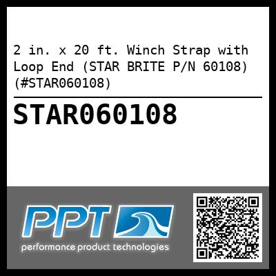 2 in. x 20 ft. Winch Strap with Loop End (STAR BRITE P/N 60108) (#STAR060108) - Click Here to See Product Details