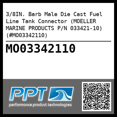 3/8IN. Barb Male Die Cast Fuel Line Tank Connector (MOELLER MARINE PRODUCTS P/N 033421-10) (#MO03342110) - Click Here to See Product Details