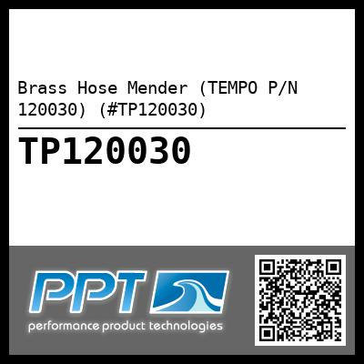 Brass Hose Mender (TEMPO P/N 120030) (#TP120030) - Click Here to See Product Details