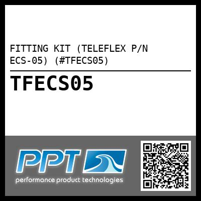 FITTING KIT (TELEFLEX P/N ECS-05) (#TFECS05) - Click Here to See Product Details